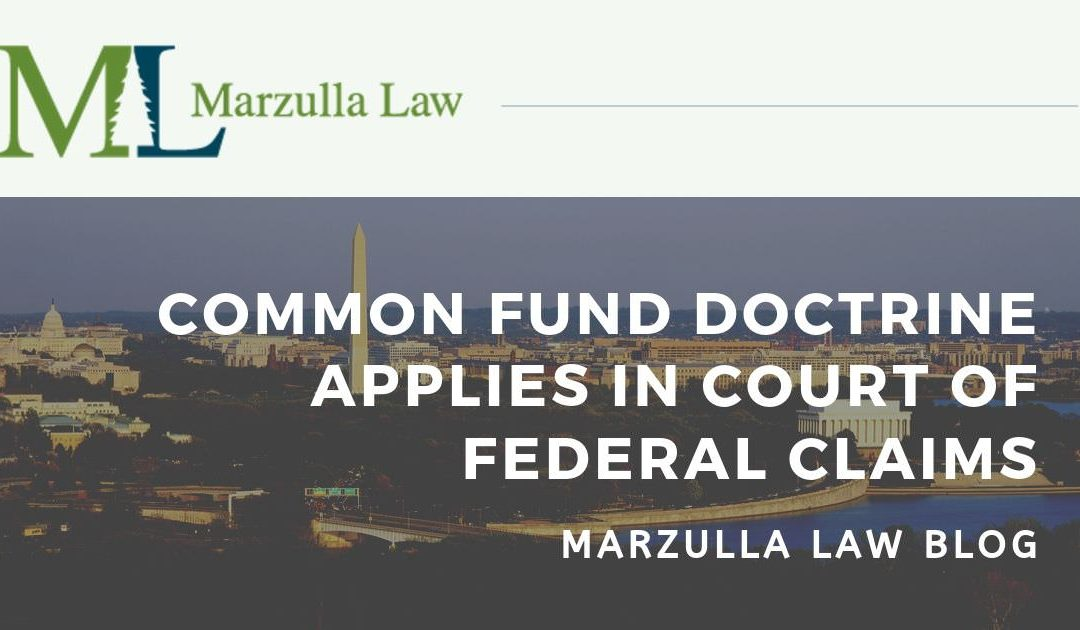 The Common Fund Doctrine Applies in the Court of Federal Claims