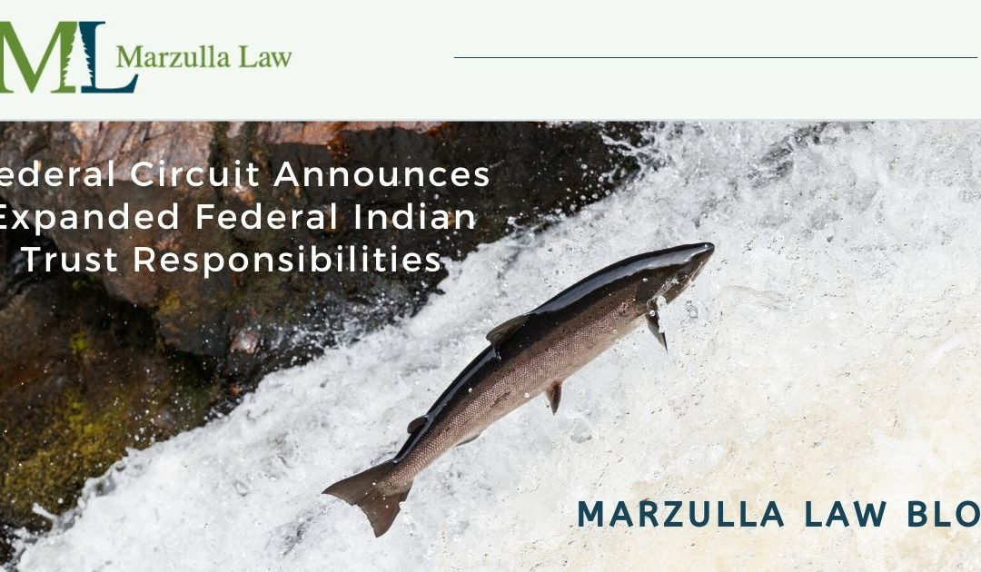 Federal Circuit Announces Expanded Federal Indian Trust Responsibilities