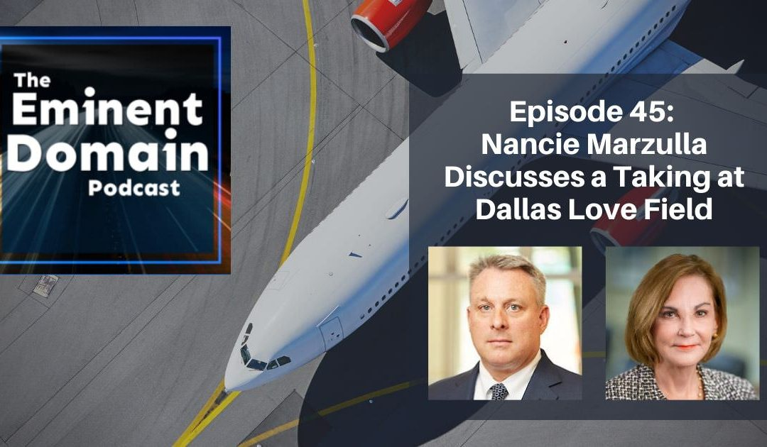 Nancie Marzulla Talks Takings Law at Dallas Love Field on Eminent Domain Podcast