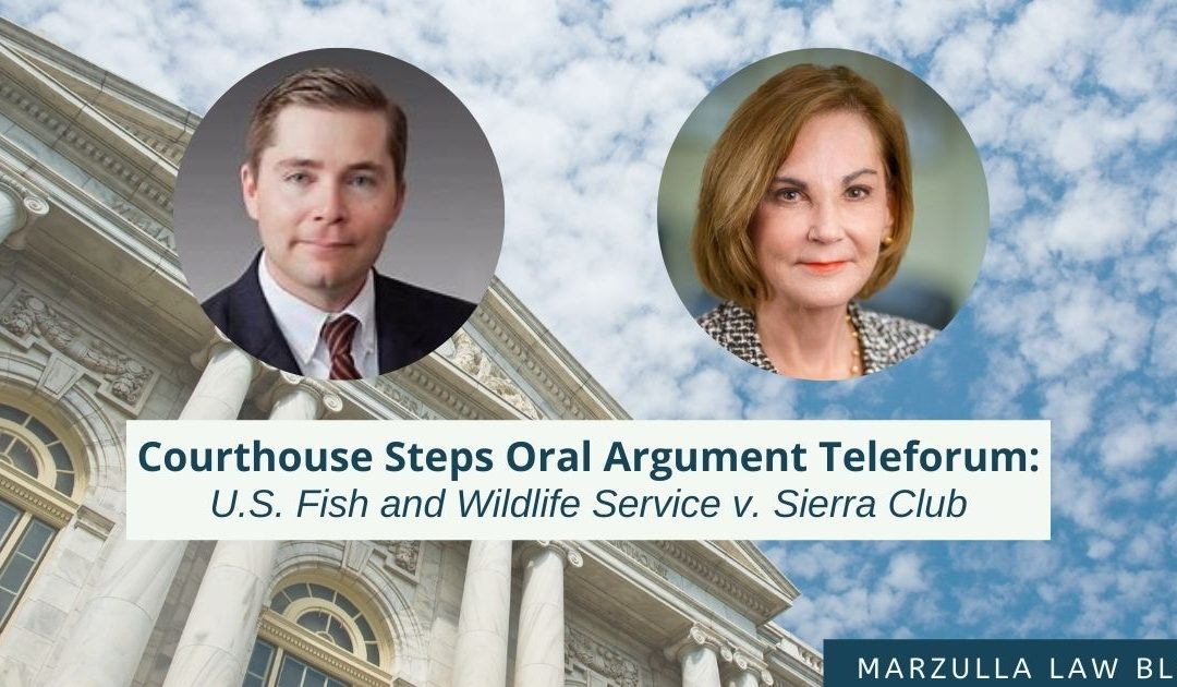 Courthouse Steps Oral Argument Teleforum: U.S. Fish and Wildlife Service v. Sierra Club
