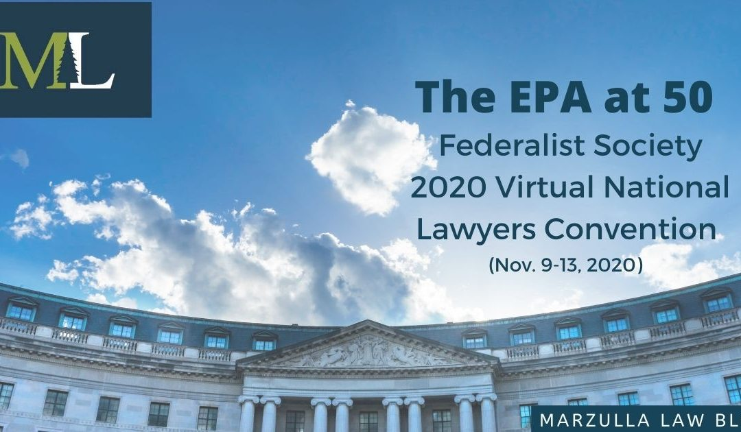 The EPA at 50 Featured at the Federalist Society 2020 Virtual National Lawyers Convention (Nov. 9-13, 2020)