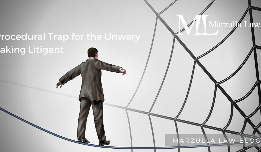 Procedural Trap for the Unwary Taking Litigant
